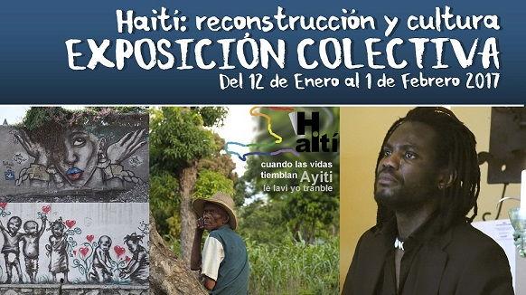 Haiti: Reconstrucción y Cultura. Exposición Colectiva.