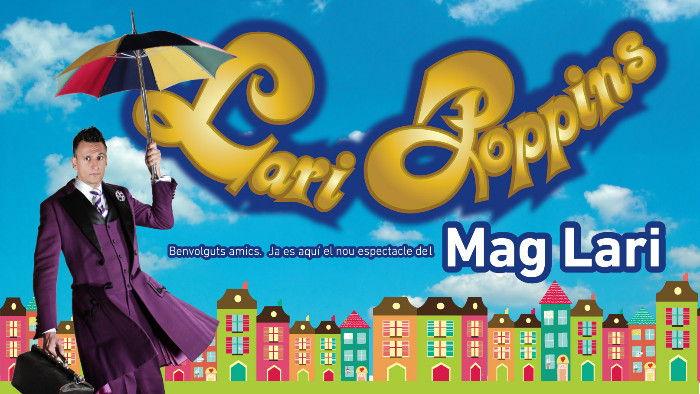 Magia. Lari Poppins. Teatro García Lorca. Sábado 14. 20:00 h.
